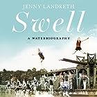 Swell: A Waterbiography Hörbuch von Jenny Landreth Gesprochen von: Jenny Landreth