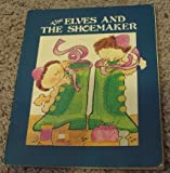 The Elves and the Shoemaker, Jacob Grimm and Wilhelm K. Grimm, 0893754722