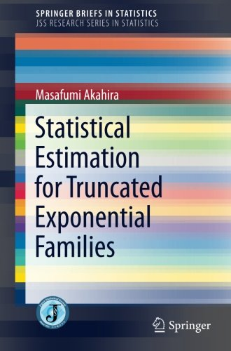 Statistical Estimation for Truncated Exponential Families (SpringerBriefs in Statistics)