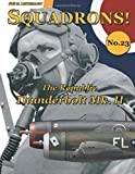 The Republic Thunderbolt Mk. II (SQUADRONS!) (Volume 23)