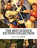 The Best Science Fiction Collection Volume ONE, Maurice Thompson, 1500422924