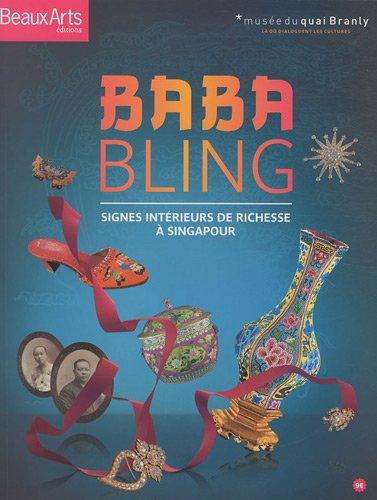 Baba Bling : Signes intérieurs de richesse à Singapour by (Paperback)