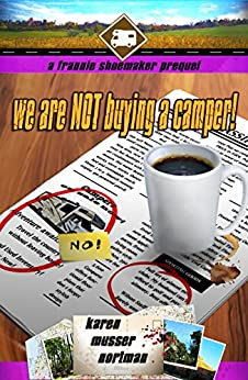 We are NOT Buying a Camper!: A Frannie Shoemaker Prequel (The Frannie Shoemaker Campground Mysteries Book 0) by [Nortman, Karen Musser]