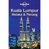 Lonely Planet Kuala Lumpur Melaka & Penang 2nd Ed.: 2nd Edition