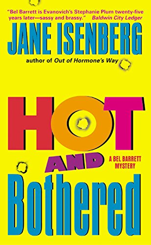 Hot and Bothered: A Bel Barrett Mystery