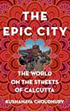 img - for The Epic City: The World on the Streets of Calcutta book / textbook / text book