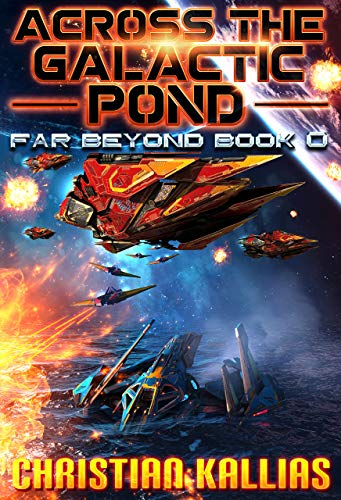 Across the Galactic Pond: Far Beyond Book 0