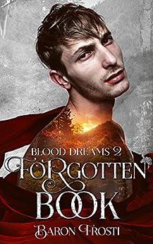 Forgotten Book: Blood Dreams 2 by [Frosti, Baron]