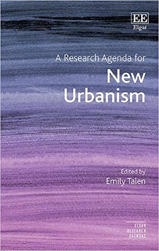 A Research Agenda for New Urbanism Elgar Research Agendas ...