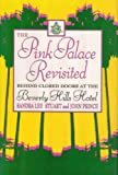 img - for The Pink Palace Revisited: Behind Closed Doors at the Beverly Hills Hotel book / textbook / text book