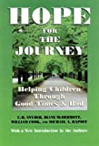 Hope for the Journey : Helping Children Through Good Times and Bad, Snyder, C. R. and McDermott, Diane, 0971242704