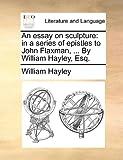 An Essay on Sculpture, William Hayley, 1140805541
