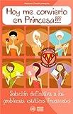 HOY ME CONVIERTO EN PRINCESA!!! - Solución definitiva a los problemas estéticos frecuentes (COLECCIÓN SÚPER MUJER)