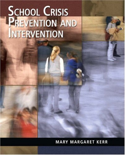 School Crisis Prevention and Intervention 1st (first) edition (authors) Kerr, Mary M. (2008) published by Prentice Hall [Paperback]