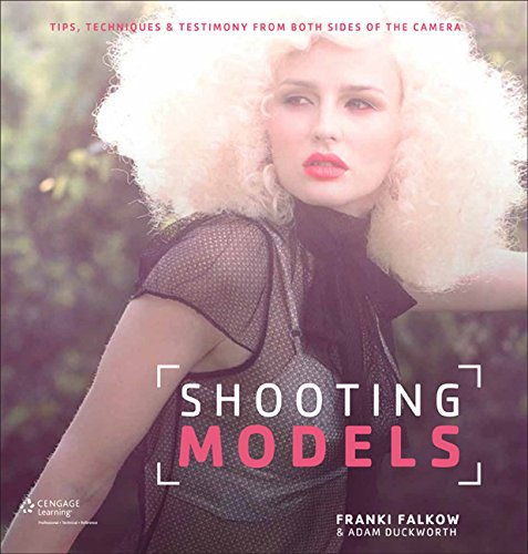 Shooting Models: Tips, Techniques, & Testimony From Both Sides Of The Camera