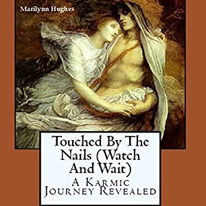 Touched by the Nails (Watch and Wait) Audiobook
