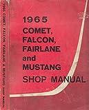 1965 Comet, Falcon, Fairlane and Mustang: Shop Manual