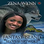 Fantasy Island: Mya's Werewolf | Zena Wynn