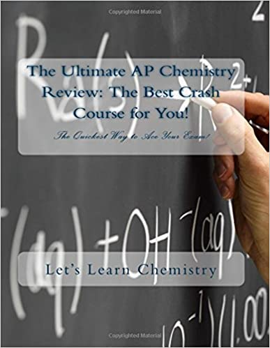 The Ultimate AP Chemistry Review: The Best Crash Course for You