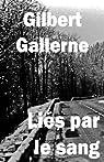 Liés par le sang par Gallerne