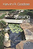 Raising Koi: Build and Care of the Pond