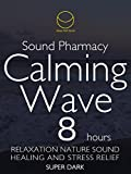 Sound Phamacy Calming Wave 8 Hours Super Dark Relaxation Nature Sound  Healing and Stress Relief Super Dark