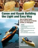 Canoe and Kayak Building the Light and Easy Way, Sam Rizzetta, 0071597352