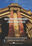 National Standards and Best Practices for U.S. Museums, Merritt, Elizabeth E., 1933253118
