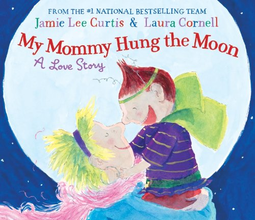 My Mommy Hung the Moon: A Love Story ebook