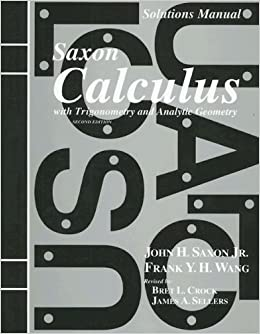 Book Solutions Manual to accompany Saxon Calculus with Trigonometry and Analytic Geometry by John H. Saxon Jr. (2001-05-01)