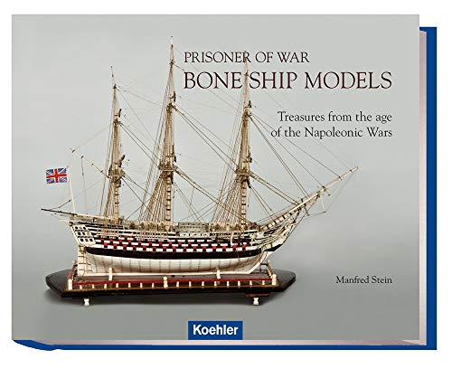 Prisoner of War: Bone Ship Models - Treasures from the Age of Napoleonic Wars
