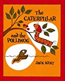 The Caterpillar and the Polliwog, Jack Kent, 0671662805