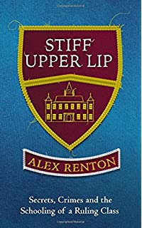 facf2d91 Stiff Upper Lip: Secrets, Crimes and the Schooling of a Ruling Class