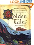 Golden Tales: Myths, Legends, and Fol...