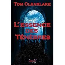 L'Essence des Ténèbres (French Edition)