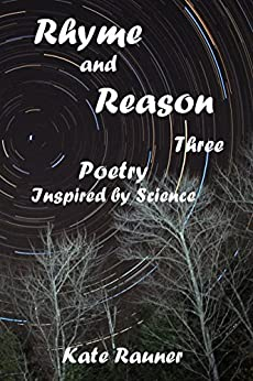 Rhyme and Reason Three: Poetry Inspired by Science by [Rauner, Kate]