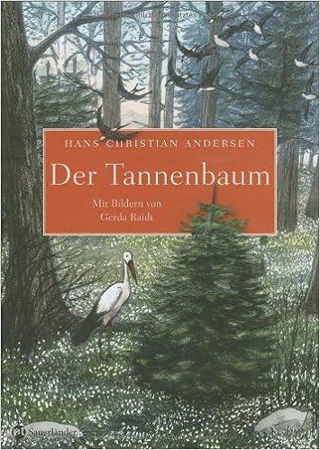 Märchen Von Hans Christian Andersen Der Tannenbaum.Der Tannenbaum Amazon De Hans Christian Andersen Gerda Raidt Bücher