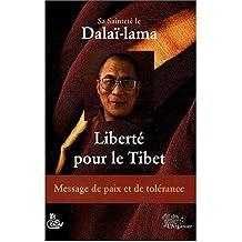 Liberté Pour le Tibet Message de Paix et de Tolérance