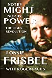 Not By Might Nor By Power: The Jesus Revolution