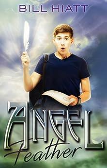 Angel Feather (Spell Weaver Additions Book 2) by [Hiatt, Bill]