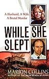 While She Slept: A Husband, a Wife, a Brutal Murder