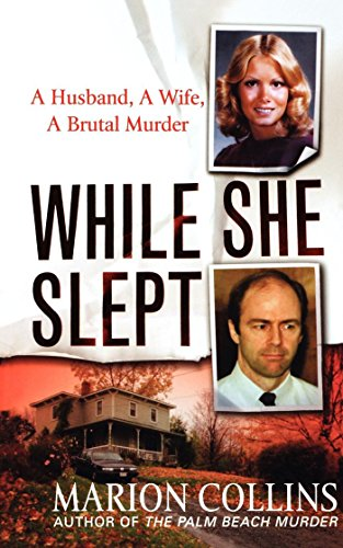 While She Slept: A Husband, a Wife, a Brutal Murder