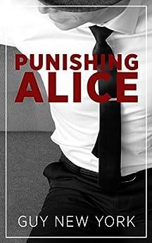 Punishing Alice: Spanking and Seducing the Babysitter by [Guy New York]