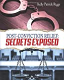 Post-Conviction Relief: Secrets Exposed