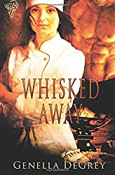 Whisked Away by Genella DeGrey (2013-01-14)