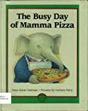The Busy Day of Mamma Pizza, Anne-Marie Dalmais, 0374310076