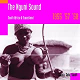 The Nguni Sound: South Africa & Swaziland 1955 '57 '58