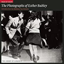 The Photographs of Esther Bubley (Fields of Vision) by Melissa Fay Greene (2010-03-01)
