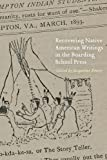 "Jacqueline Emery, ""Recovering Native American Writings in the Boarding School Press"" (U. Nebraska Press, 2017)"