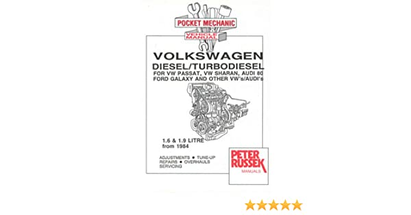 Audi and VW 1.6 and 1.9 Litre Diesel, Turbodiesel and TDI Engines: For VW Passat, Sharan, Audi 80, Other VW/Audis, Seat Toledo, Ford Galaxy (Engine Manual): ...